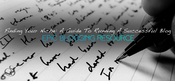 Finding Your Niche: A Guide To Running A Successful Blog