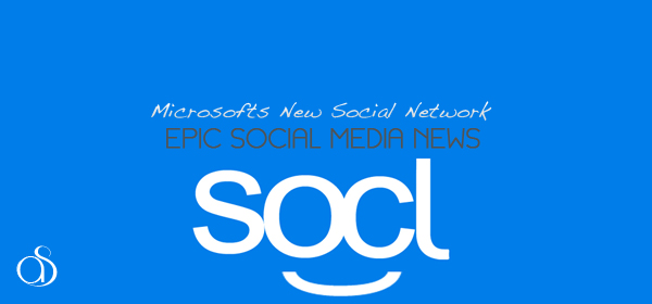 Microsoft Joins the Social Media Bandwagon with 'SOCL'