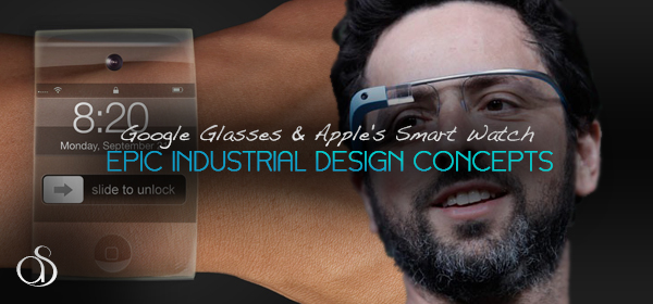 Google Glasses & Apple's Smart Watch – Two Revolutionary Gadgets in the Making