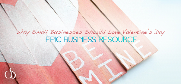 Why Small Businesses Should Love Valentine's Day
