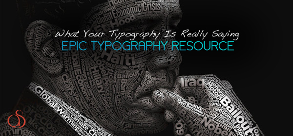 More Than Words: What Your Typography Is Really Saying