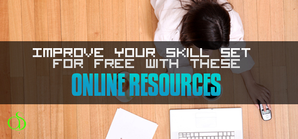 Improve Your Skill Set for Free with These Online Resources