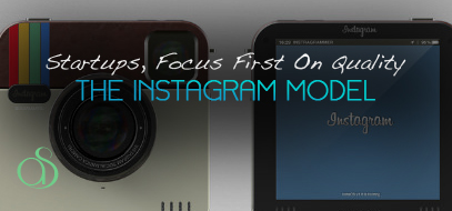 Startups, Focus on Quality First: The Instagram Model