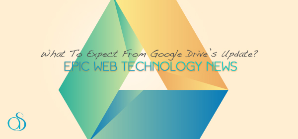 What To Expect From Google Drive's Update?