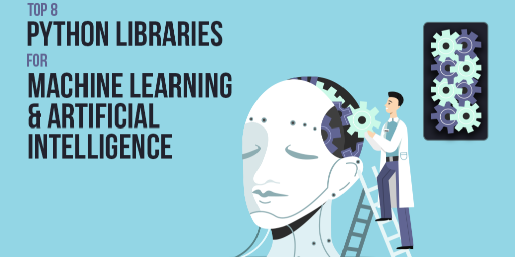 top-8-python-libraries-for-machine-learning-and-artificial-intelligence