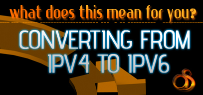 Converting from IPv4 to IPv6: what does this mean for your website?