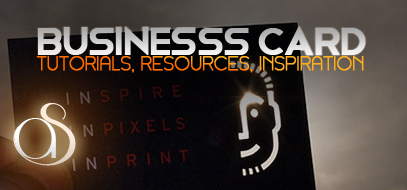 Best (so far) Business Card Design Tutorials, Resources, & Inspirations of 2011 – Part 2
